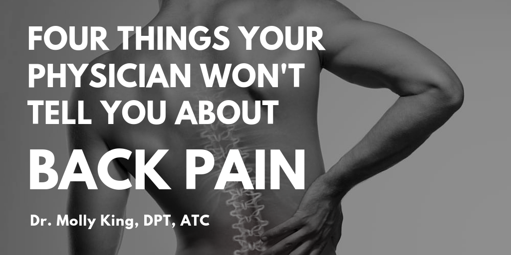 Four Things Your Physician Won't Tell You About Back Pain