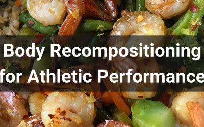 Body Recompositioning for Athletic Performance