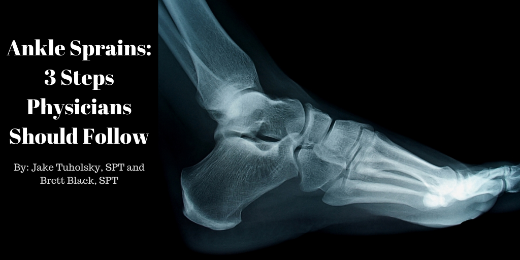 Ankle Sprains: 3 Steps Physicians Should Follow