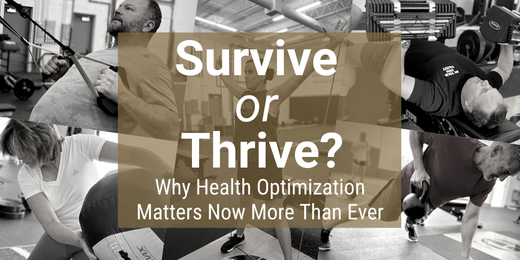 Health Optimization:  Survive or Thrive?