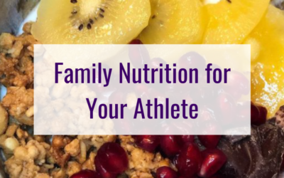 Family Nutrition for Your Athlete